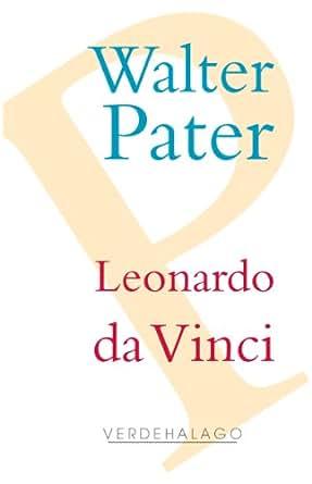 walter pater leonardo da vinci essay Title: walter pater's renaissance and leonardo da vinci's reputation in the nineteenth century created date: 20160809071752z.