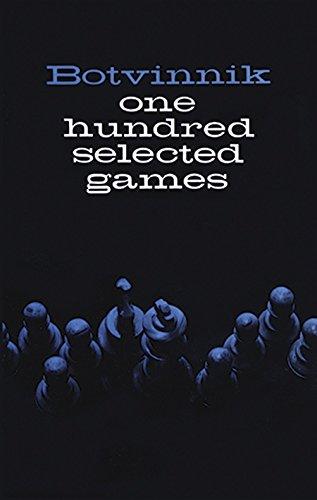 (Botvinnik: One Hundred Selected Games)