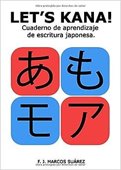 Let's Kana!: Cuaderno de aprendizaje de escritura japonesa