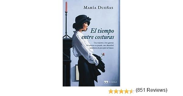 El tiempo entre costuras (TH Novela): Amazon.es: Dueñas, María: Libros