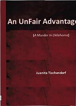 An UnFair Advantage by [Tischendorf, Juanita]