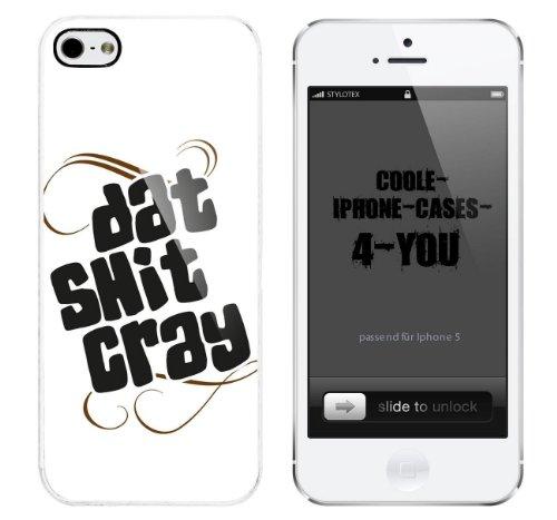 Iphone 5 / 5S Schutzhülle Dat Shit Cray - weisser Rahmen