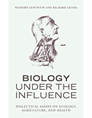 Biology Under the Influence: Dialectical Essays on the Coevolution of Nature and Society