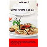 Dinner for One in So-Cal: One Woman's Horror Stories of the Single World and How as a Decent Single Man Not to End Up in One!