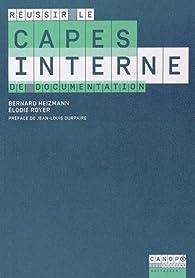 Réussir le CAPES interne de documentation par Bernard Heizmann