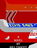 Elvis Saves, Bill Yancey, 1892614448