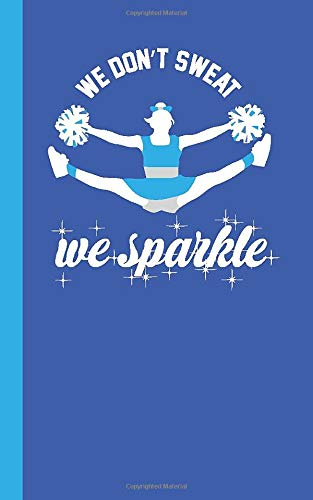 We Don't Sweat We Sparkle: Cheerleading 100 Page Lined Notebook | 5x8