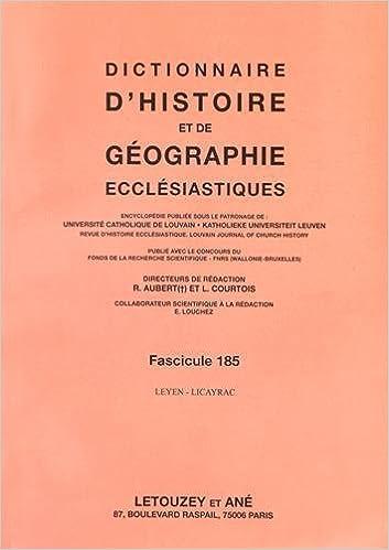En ligne Dictionnaire d'histoire et de géographie ecclésiastiques : Fascicule 185, Leyen - Licayrac pdf, epub ebook