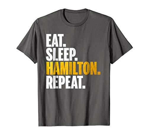 Eat Sleep Hamilton Repeat Shirt - Hamilton Shirt