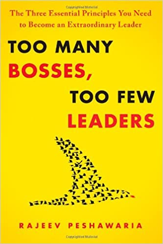Too Many Bosses, Too Few Leaders: The Three Essential Principles You