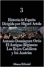 Historia de España: 3. El Antiguo Régimen: los Reyes Católicos y ...