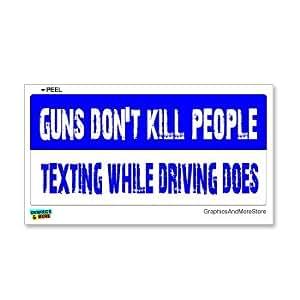 Amazon Com Guns Don T Kill People Texting While Driving