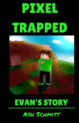 Download Pixel Trapped: Evan's Story (The Ultimate Portal Series) (Volume 2) PDF