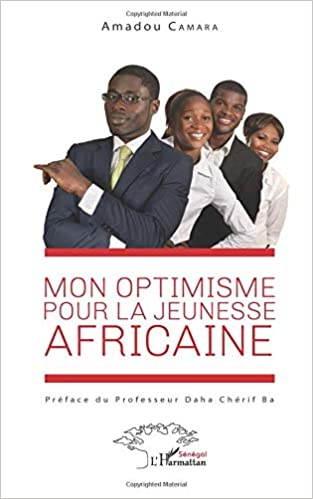 Mon Optimisme Pour La Jeunesse Africaine French Edition