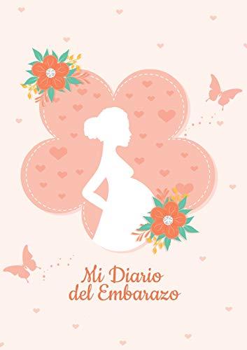 Diario de mi Embarazo - Para registrar los 9 meses mas especiales de tu vida - Mi Agenda embarazo Regalos para mamas embarazadas: Diario del Embarazo