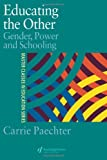 Educating the Other : Gender, Power and Schooling, Paechter, Carrie, 0750707739