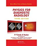 img - for [ Physics for Diagnostic Radiology, Third Edition (Revised) BY Dendy, Philip Palin ( Author ) ] { Hardcover } 2011 book / textbook / text book