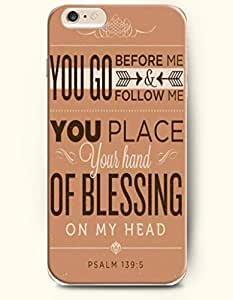 iPhone Case,OOFIT iPhone 6 Plus (5.5) Hard Case **NEW** Case with the Design of you go before me follow me you place your hand of blessing on my head psalm 139:5 - Case for Apple iPhone iPhone 6 (5.5) (2014) Verizon, AT&T Sprint, T-mobile