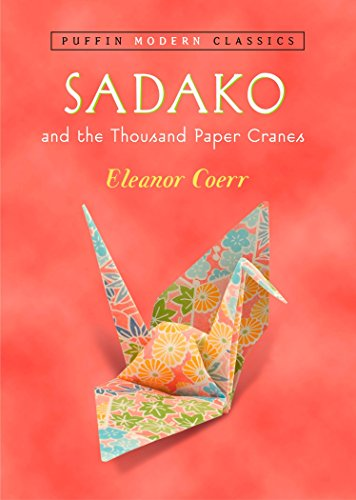 Sadako and the Thousand Paper Cranes (Puffin Modern Classics)