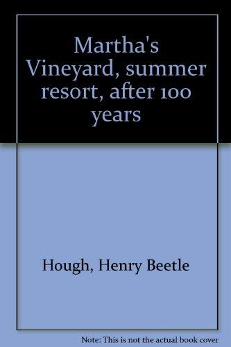 Martha's Vineyard, summer resort, after 100 years