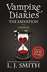 Vampire Diaries 11: The Salvation: Unseen (The Vampire Diaries: The Salvation)