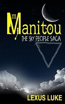 Manitou The Sky People Saga by [Luke, Lexus]