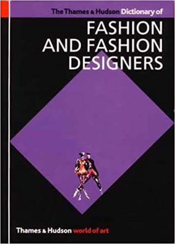 The Thames and Hudson Dictionary of Fashion and Fashion