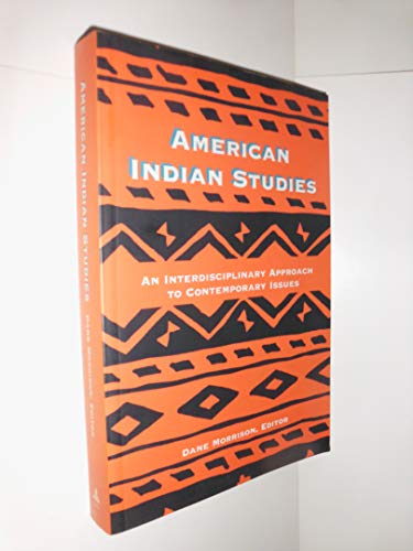 American Indian Studies: An Interdisciplinary Approach to...