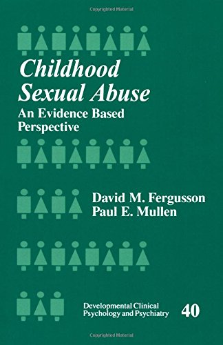 Childhood Sexual Abuse: An Evidence-Based Perspective (Developmental Clinical Psychology and Psychiatry)