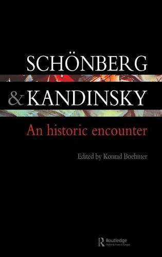 Schonberg and Kandinsky: An Historic Encounter (Contemporary Music Studies)