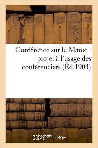 Livre gratuits Conférence sur le Maroc : projet à l'usage des conférenciers pdf epub