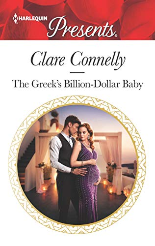 The Greek's Billion-Dollar Baby by Clare Connelly