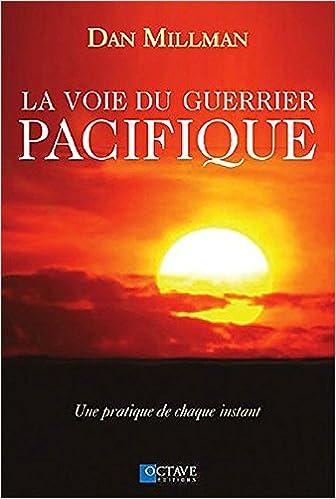 Lire La Voie du Guerrier Pacifique - Une pratique de chaque instant epub pdf