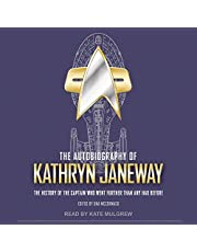 The Autobiography of Kathryn Janeway: The History of the Captain Who Went Further Than Any Had Before