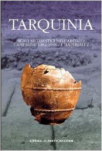 Tarquinia: Scavi sistematici nell'abitato. Campagne 1982-1988 (Tarchna) (Italian Edition)