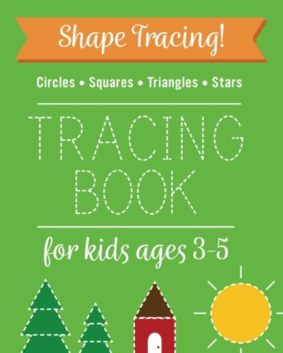 Shape Tracing: Shape Tracing Book For Preschoolers, Practice For Kids, Ages 3 - 5, Tracing Workbook, Circle Square Triangle Star