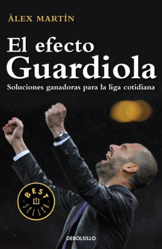 El efecto Guardiola: Soluciones ganadoras para la liga cotidiana (Spanish - Alex Espana