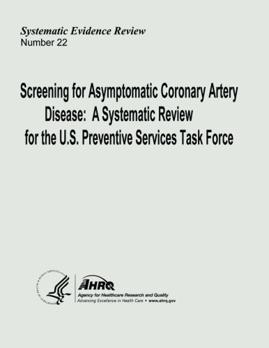 Screening for Asymptomatic Coronary Artery Disease: A Systematic Review for the U.S. Preventive Services Task Force: Systematic Evidence Review Number 22 ebook