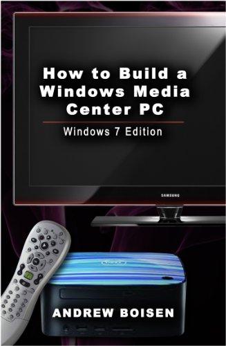 How To Build a Windows Media Center PC