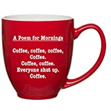 Poem for Mornings Funny Coffee Mug – Unique, Fun Gift Cup Ideas gift Mom, Dad, Sister or Best Friends – Fun Ideas for Him Her Birthday, Mothers or Fathers Day, Christmas Gifts – 15 oz Red Bistro Mugs For Sale