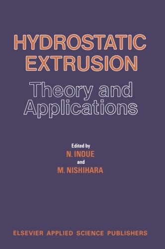 Hydrostatic Extrusion: Theory and Applications