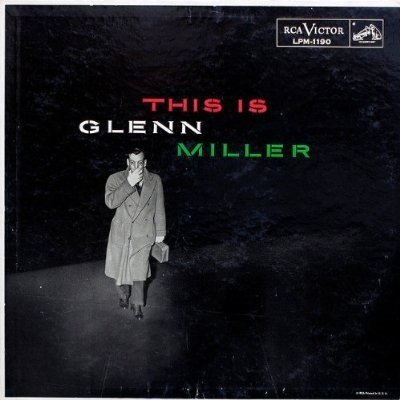 This Is Glenn Miller [Vinyl LP] [Superior Original Mono Recordings -- Not Rechanneled Stereo] by RCA Victor