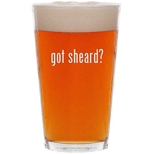 got sheard? - 16oz All Purpose Pint Beer Glass