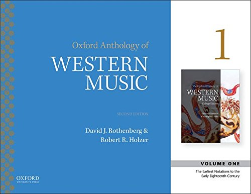 Oxford Anthology of Western Music: Volume 1: The Earliest Notations to the Early-Eighteenth Century