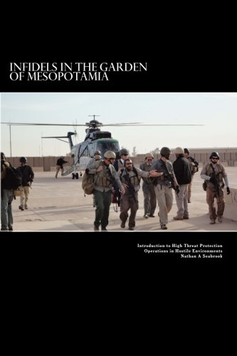 infidels-in-the-garden-of-mesopotamia-introduction-to-high-threat-protection-operations-in-hostile-environments-introduction-to-high-threat-protection-operations-in-hostile-environments