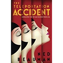 The Teleportation Accident by Beauman, Ned (2013)