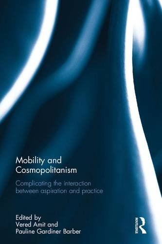 Mobility and Cosmopolitanism: Complicating the interaction between aspiration and practice