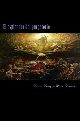 El Esplendor Del Purgatorio Libro Carlos Enrique Uribe Lozada