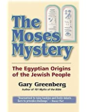 The Moses Mystery: The Egyptian Origins of the Jewish People