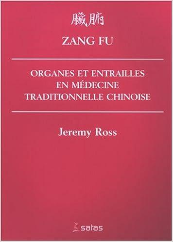 Télécharger en ligne Zang Fu : Organes et entrailles en Médecine Traditionnelle Chinoise pdf ebook